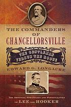 The commanders of Chancellorsville : the gentleman versus the rogue
