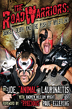 The Road Warriors : danger, death, and the rush of wrestling