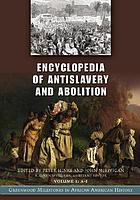 Encyclopedia of antislavery and abolition : Greenwood milestones in African American history