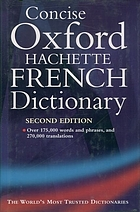 The concise Oxford-Hachette French dictionary : French-English, English-French