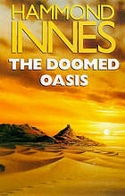 The doomed oasis, a novel of Arabia