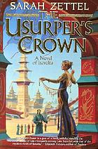The usurper's crown : a novel of Isavalta