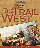 The trail West : exploring history through art