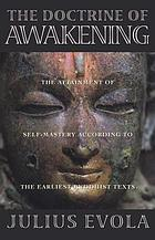 The doctrine of awakening : the attainment of self-mastery according to the earliest Buddhist texts