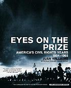 Eyes on the prizeEyes on the prize America's civil rights years