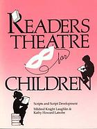 Readers theatre for children : scripts and script development