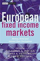 European fixed income markets money, bond, and interest rate derivatives