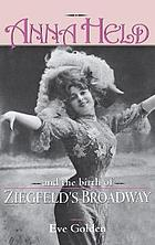 Anna Held and the birth of Ziegfeld's Broadway