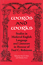 Words and works studies in medieval English language and literature in honour of Fred C. Robinson