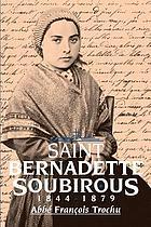 Saint Bernadette Soubirous, 1844-1879