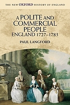 A polite and commercial people : England, 1727-1783