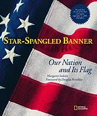 Star-spangled banner : our nation and its flag