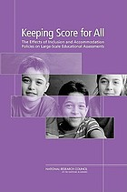 Keeping score for all : the effects of inclusion and accommodation policies on large-scale educational assessments