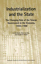 Industrialization and the state : the changing role of the Taiwan government in the economy, 1945-1998