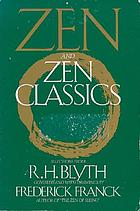 Zen and Zen classics : selections from R.H. Blyth