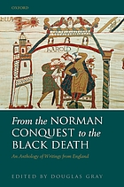 From the Norman Conquest to the Black Death : an anthology of writings from England