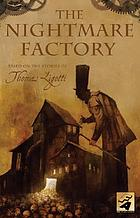 The nightmare factory : based on the stories of Thomas Ligotti