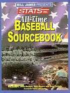 Bill James presents-- STATS all-time baseball sourcebook