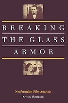 Breaking the glass armor : neoformalist film analysis