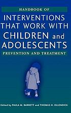Handbook of interventions that work with children and adolescents : prevention and treatment
