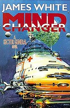 Mind changer : a Sector General novel