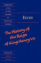 The history of the reign of King Henry VII and selected works