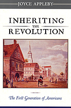 Inheriting the revolution : the first generation of Americans