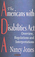 The Americans with Disabilities Act (ADA) : overview, regulations, and interpretations