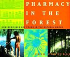 Pharmacy in the forest : how medicines are found in the natural world