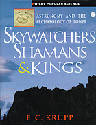 Skywatchers, shamans & kings : astronomy and the archaeology of power