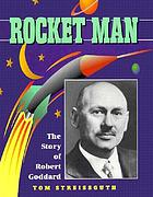 Rocket man : the story of Robert Goddard