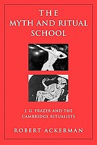 The myth and ritual school J.G. Frazer and the Cambridge ritualists