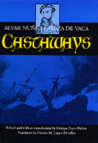 Castaways : the narrative of Alvar Núñez Cabeza de Vaca
