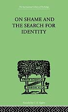 On shame and the search for identity