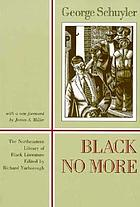 Black no more : Being an account of the strange and wonderful workings of science in the land of the free, a.d. 1933-1940. With an introd. by Charles R. Larson