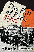 The fall of Paris; the siege and the Commune, 1870-71