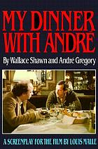 My dinner with André : a screenplay