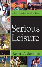 Serious leisure : a perspective for our time