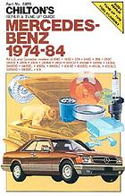 Chilton's repair & tune-up guide, Mercedes-Benz, 1974-84 : all U.S. and Canadian models of 190E, 190D, 230, 240D, 280, 280C, 280CE, 280E, 280S, 280SE, 300D, 300CD, 300SD, 300TD, 380SE, 380SEC, 380SEL, 380SL, 380SLC, 450SE, 450SEL, 450SL, 450SLC, 500SEC, 500 SEL, 6.9