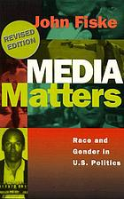 Media matters : everyday culture and political change