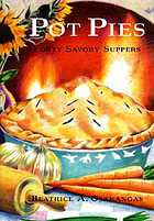 Pot pies : forty savory suppers