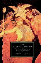 The eternal drama : the inner meaning of Greek mythology