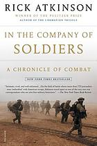 In the company of soldiers : a chronicle of combat