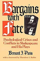 Bargains with fate : psychological crises and conflicts in Shakespeare and his plays