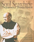 Soul searching : the journey of Thomas Merton