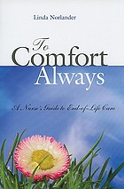 To comfort always : a nurse's guide to end-of-life care
