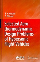 Selected aerothermodynamic design problems of hypersonic flight vehicles