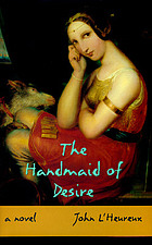 The handmaid of desire : a novel