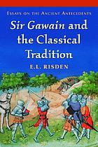 Sir Gawain and the classical tradition : essays on the ancient antecedents