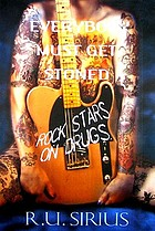 Everybody must get stoned : rock stars on drugs